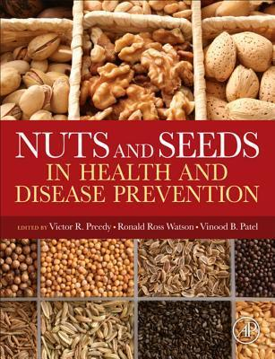 Nuts and Seeds in Health and Disease Prevention Ronald Ross Watson