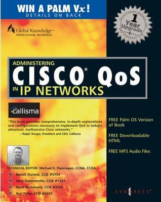 Administering Cisco Qos in IP Networks: Including Callmanager 3.0, Qos, and Uone Inc Syngress Media