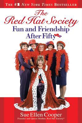 The Red Hat Society?: Fun and Friendship After Fifty  by  Sue Ellen Cooper