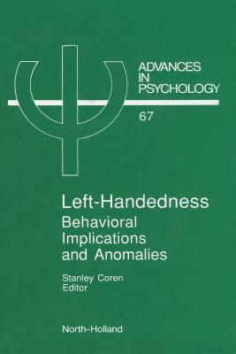 Left-Handedness: Behavioral Implications and Anomalies  by  Stanley  Cohen