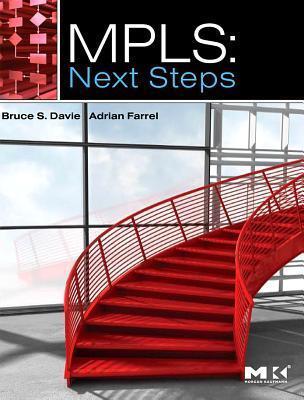Mpls: Next Steps: Next Steps  by  Bruce S. Davie