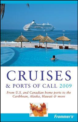 Frommers Cruises and Ports of Call 2009  by  Heidi Sarna