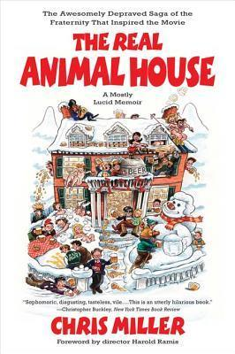 Real Animal House  by  Chris Miller