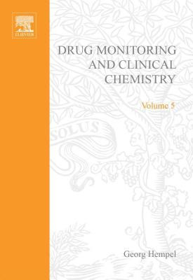 Drug Monitoring and Clinical Chemistry  by  Georg Hempel