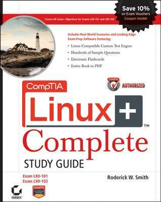 CompTIA Linux+ Study Guide: Exams LX0-101 and LX0-102 [With CDROM] Roderick W. Smith