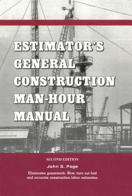 Estimators General Construction Man-Hour Manual John S. Page