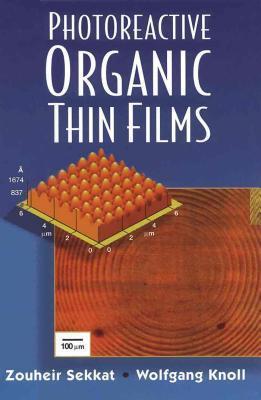 Photoreactive Organic Thin Films  by  Zouheir Sekkat