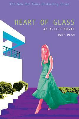 Heart of Glass (The A-List Series #8)  by  Zoey Dean