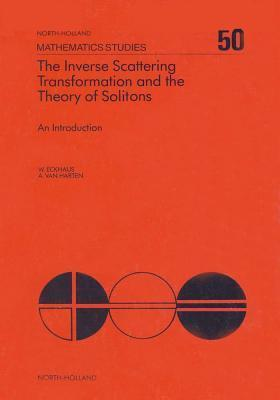 The Inverse Scattering Transformation and the Theory of Solitons  by  W. Eckhaus