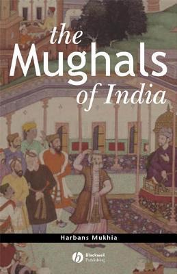The Mughals of India  by  Harbans Mukhia