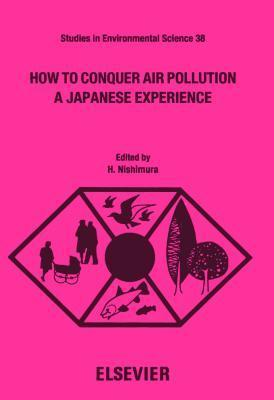 How to Conquer Air Pollution: A Japanese Experience  by  H. Nishimura