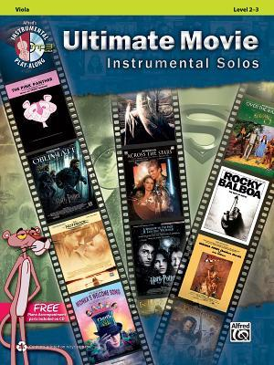 Ultimate Movie Instrumental Solos for Strings: Viola, Book & CD Alfred A. Knopf Publishing Company, Inc.