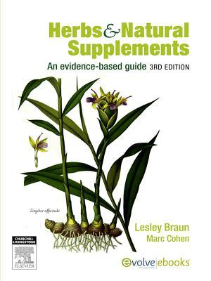 Herbs & Natural Supplements: An Evidence-Based Guide  by  Lesley Braun