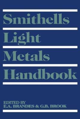 Smithells Light Metals Handbook  by  Erik A. Brandes