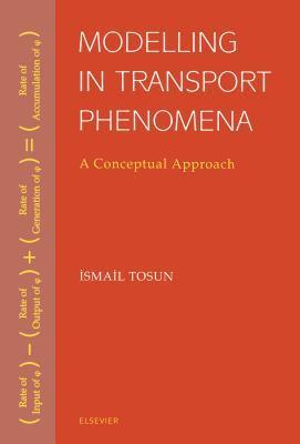Modelling in Transport Phenomena İsmail Tosun