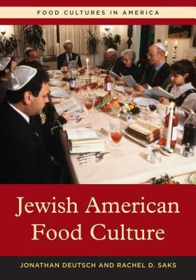 Jewish American Food Culture  by  Jonathan Deutsch