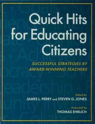 Quick Hits for Educating Citizens  by  James L. Perry