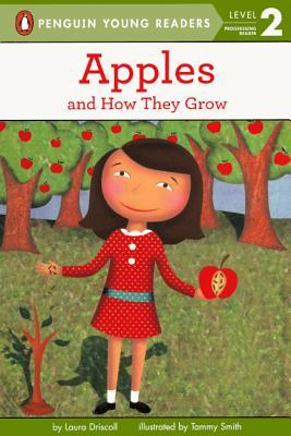 Apples and How They Grow Laura Driscoll