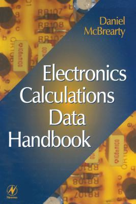 Electronics Calculations Data Handbook  by  Daniel McBrearty
