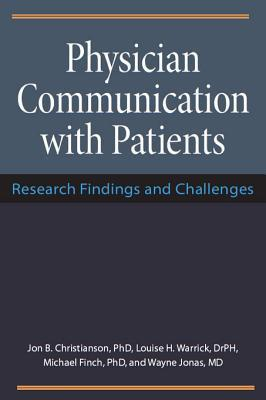 Physician Communication with Patients: Research Findings and Challenges  by  Jon B. Christianson