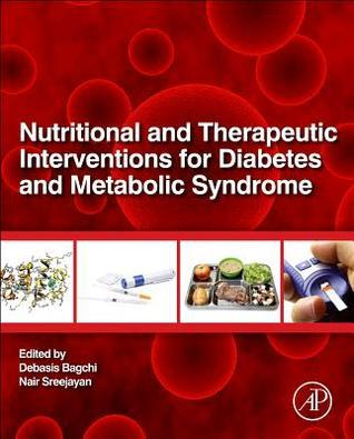 Nutritional and Therapeutic Interventions for Diabetes and Metabolic Syndrome  by  Debasis Bagchi