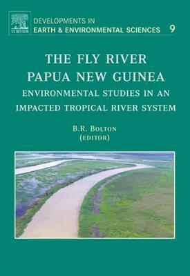The Fly River, Papua New Guinea: Environmental Studies in an Impacted Tropical River System Barrie R. Bolton