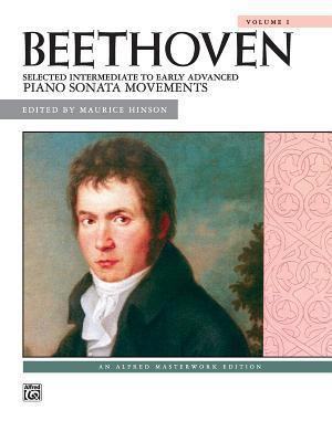 Beethoven -- Selected Intermediate to Early Advanced Piano Sonata Movements, Vol 1  by  Ludwig van Beethoven