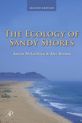 The Ecology of Sandy Shores  by  Anton McLachlan