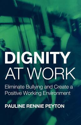 Dignity at Work  by  Pauline Rennie Peyton