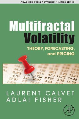 Multifractal Volatility: Theory, Forecasting, and Pricing  by  Laurent E. Calvet