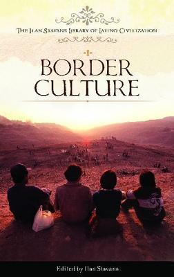 Border Culture Ilan Stavans