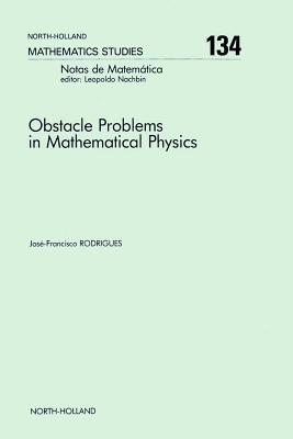 Obstacle Problems in Mathematical Physics Rodrigues
