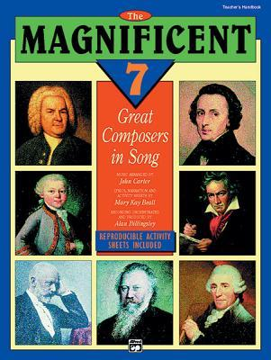 The Magnificent 7: Great Composers in Song, Book & CD  by  John Carter