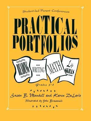 Practical Portfolios: Reading, Writing, Math, and Life Skills, Grades 3-6  by  Karen Delario
