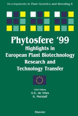 Phytosfere99 - Highlights in European Plant Biotechnology Research and Technology Transfer  by  Gerd de Vries