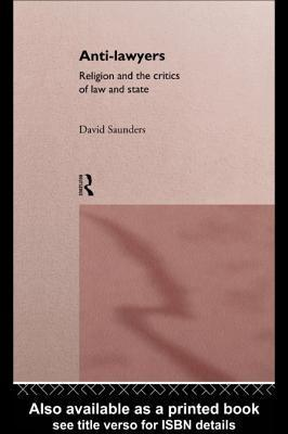 Anti-Lawyers  by  David Saunders