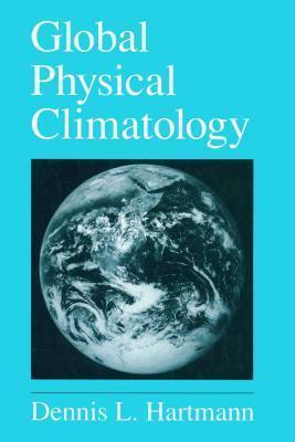Global Physical Climatology Dennis L. Hartmann