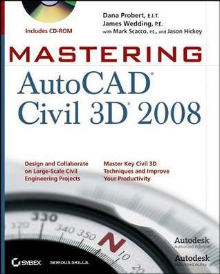 Mastering AutoCAD Civil 3D 2008 Dana Probert