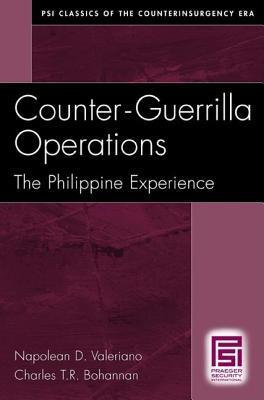 Counter-Guerrilla Operations: The Philippine Experience Napoleon D. Valeriano