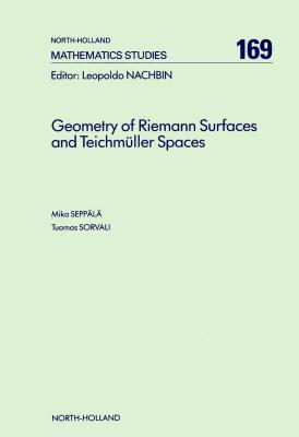 Geometry of Riemann Surfaces and Teichmüller Spaces  by  M Seppala