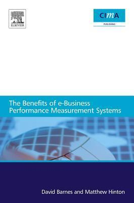 The Benefits of E-Business Performance Measurement Systems  by  Matthew Hinton