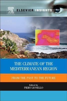 The Climate of the Mediterranean Region: From the Past to the Future Piero Lionello