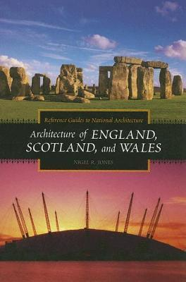 Architecture of England, Scotland, and Wales  by  Nigel Jones