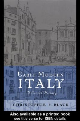 Early Modern Italy  by  Christopher F. Black