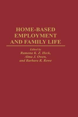 Home-Based Employment and Family Life Ramona K Heck