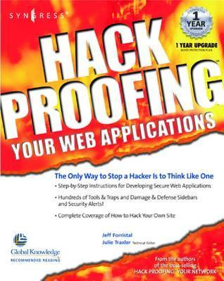 Hack Proofing Your Web Applications: The Only Way to Stop a Hacker Is to Think Like One  by  Syngress Media Inc