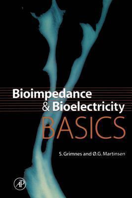Bioimpedance and Bioelectricity Basics  by  Sverre Grimnes