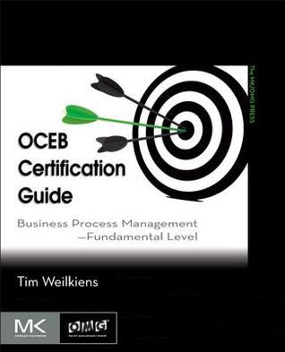 Oceb Certification Guide: Business Process Management, Fundamental Level Tim Weilkiens