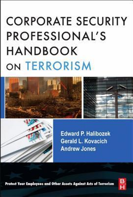 The Corporate Security Professionals Handbook on Terrorism  by  Edward Halibozek