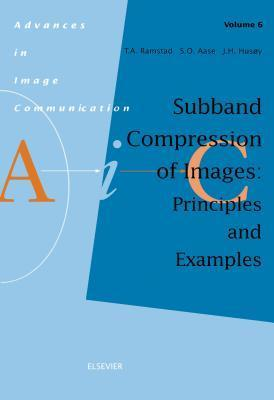Subband Compression of Images: Principles and Examples: Principles and Examples  by  T.A. Ramstad